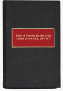 Books of General Entries of the Colony of New York 1664-1673