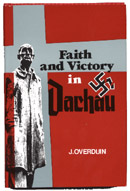 Faith and Victory in Dachau