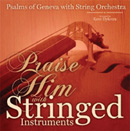 Praise Him with Stringed Instruments