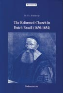 The Reformed Church in Dutch Brazil (1630-1654)